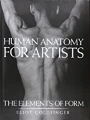 Human Anatomy for Artists: The Elements of…