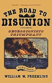 The Road to Disunion, Volume II:…