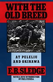 With the Old Breed: At Peleliu and Okinawa…