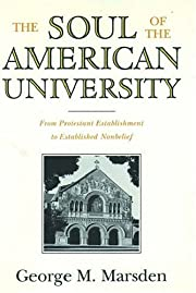 The Soul of the American University: From…