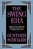 The swing era : the development of jazz, 1930-1945 / Gunther Schuller