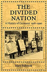 The Divided Nation: A History of Germany,…
