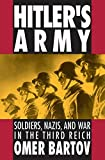 Hitler's Army: Soldiers, Nazis, and War in…