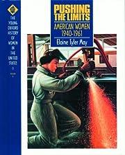 Pushing the Limits: American Women 1940-1961…