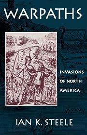 Warpaths: Invasions of North America af Ian…