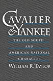 Cavalier and Yankee: The Old South and American National Character: William R. Taylor: 9780195082845: Amazon.com: Books cover
