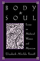 Body and Soul: Essays on Medieval Women and…