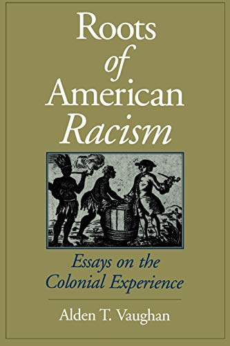 roots of american racism essays on the colonial experience  roots of american racism essays on the co