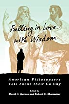 Falling in Love with Wisdom by David D.…