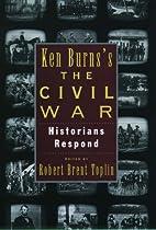Ken Burn's Civil War: Historians Respond by…