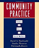 Community practice : theories and skills for social workers / David A. Hardcastle, Patricia R. Powers ; with Stanley Wenocur