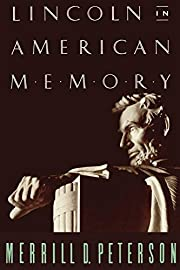 Lincoln in American Memory de Merrill D.…