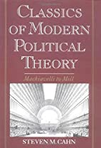 Classics of Modern Political Theory :…