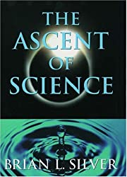 The ascent of science av Brian L. Silver