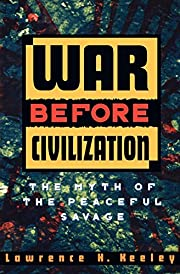 War Before Civilization: The Myth of the…