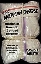 The American Disease: Origins of Narcotic…