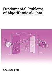 Fundamental Problems of Algorithmic Algebra…