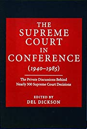 The Supreme Court in Conference (1940-1985):…