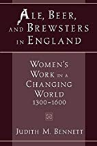 Ale, Beer, and Brewsters in England: Women's…