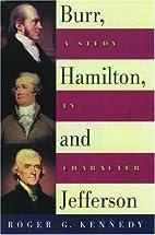 Burr, Hamilton, and Jefferson: A Study in…
