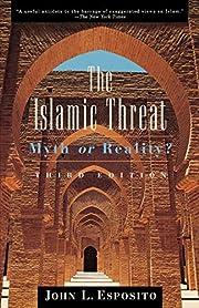 The Islamic threat : myth or reality? por…