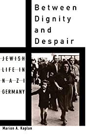 Between Dignity and Despair: Jewish Life in…