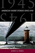 American Short Stories since 1945 by John G.…