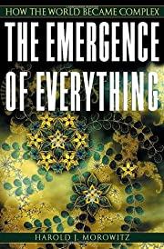The Emergence of Everything: How the World…