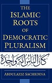 The Islamic Roots of Democratic Pluralism…