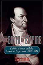 The Birth of Empire: DeWitt Clinton and the…