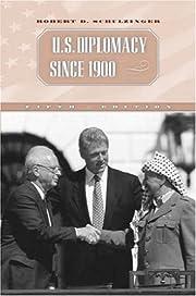 U.S. Diplomacy Since 1900 – tekijä:…