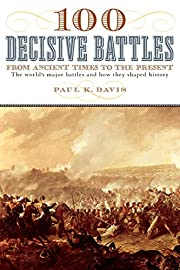 100 Decisive Battles: From Ancient Times to…