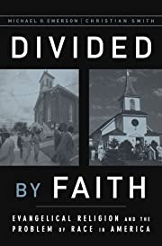 Divided by Faith: Evangelical Religion and…