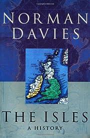 The Isles: A History por Norman Davies