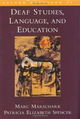 Oxford handbook of deaf studies, language, and education