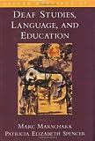 Oxford handbook of deaf studies, language, and education