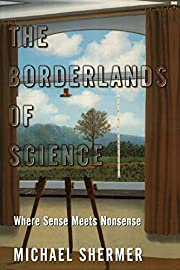 The Borderlands of Science: Where Sense…