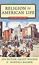Religion in American Life, A Short History…