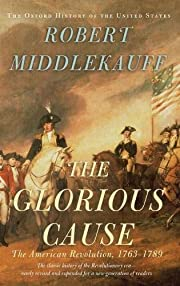 The Glorious Cause: The American Revolution,…