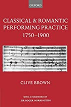Classical and Romantic Performing Practice…