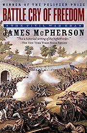 Battle Cry of Freedom: The Civil War Era af…