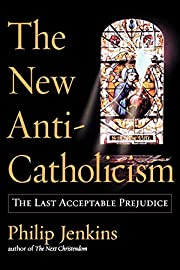 The New Anti-Catholicism: The Last…