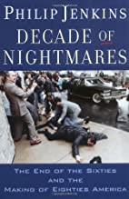 Decade of Nightmares: The End of the Sixties…