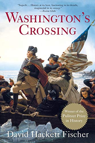 Washington's Crossing (Pivotal Moments in American History), Fischer, David Hackett