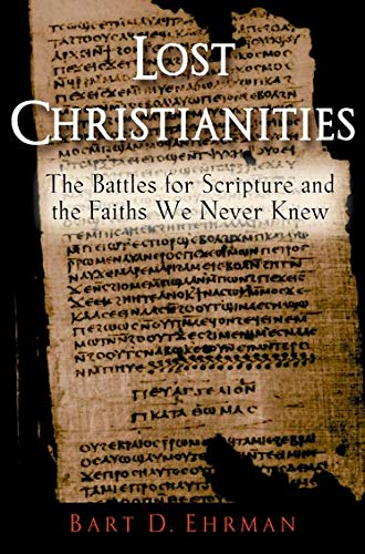 Lost Christianities, by Ehrman, B.