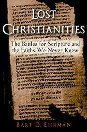 Lost Christianities: The Battles for…