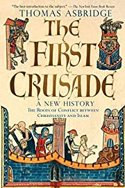The First Crusade: A New History by Thomas…