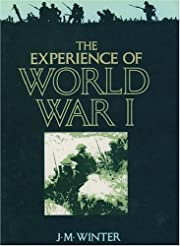 The experience of World War I by J. M.…