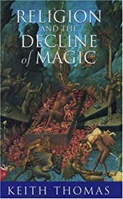 Religion and the Decline of Magic: Studies…