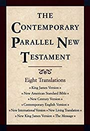 The Contemporary Parallel New Testament:…